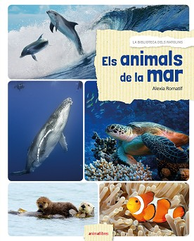 ELS ANIMALS DE LA MAR | 9788416844531 | ROMATIF, ALEXIA