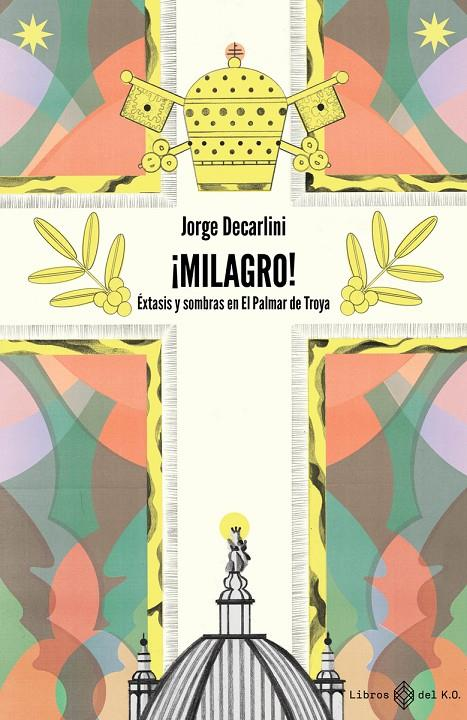 ¡MILAGRO! | 9788417678760 | DECARLINI JORGE