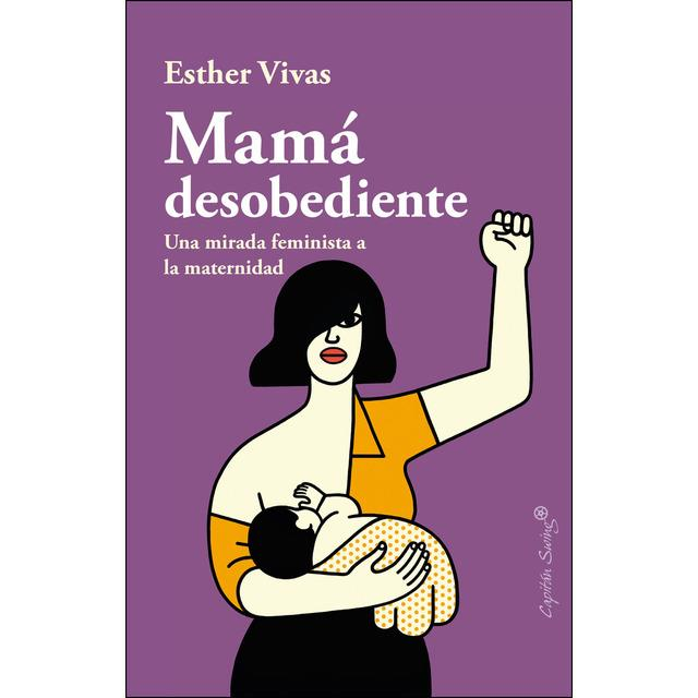 MAMÁ DESOBEDIENTE | 9788494966736 | VIVAS, ESTHER