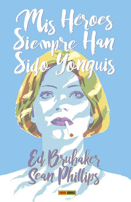 MIS HÉROES SIEMPRE HAN SIDO YONQUIS | 9788491679585 | BRUBAKER, ED/PHILLIPS, SEAN