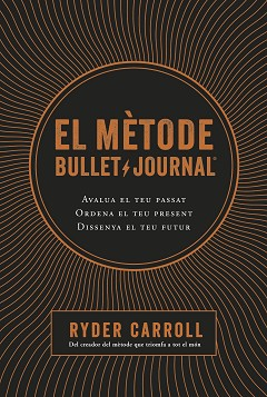 EL MÈTODE BULLET JOURNAL | 9788466424394 | CARROLL, RYDER