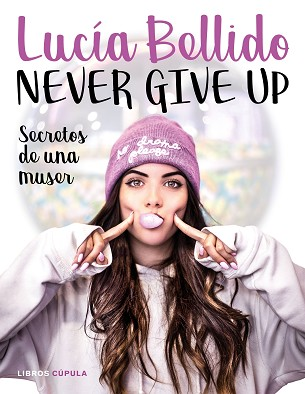 NEVER GIVE UP | 9788448024970 | BELLIDO SERRANO, LUCÍA